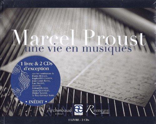 Marcel Proust. Une vie en musiques. Elstir, label de musique novateur.